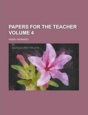 Papers for the Teacher Volume 4