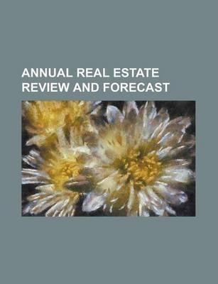 Annual Real Estate Review and Forecast