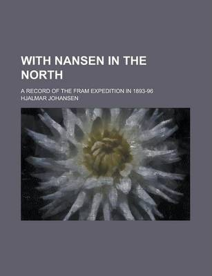 With Nansen in the North; A Record of the Fram Expedition in 1893-96