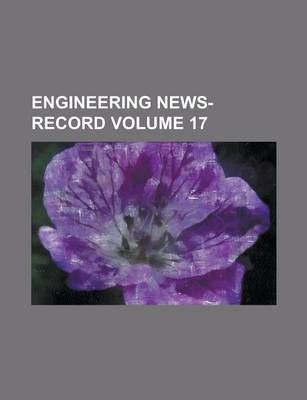Engineering News-Record Volume 17