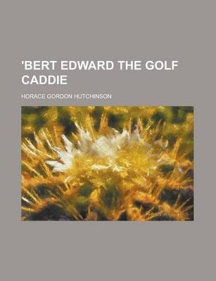 'Bert Edward the Golf Caddie