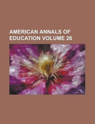 American Annals of Education Volume 26