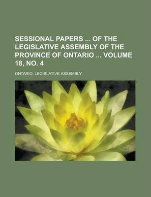 Sessional Papers of the Legislative Assembly of the Province of Ontario Volume 18, No. 4