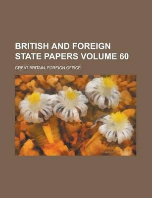 British and Foreign State Papers Volume 60