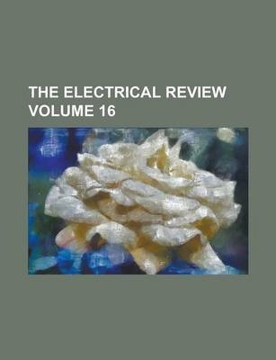 The Electrical Review Volume 16
