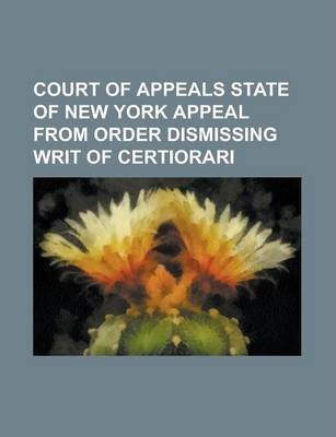 Court of Appeals State of New York Appeal from Order Dismissing Writ of Certiorari