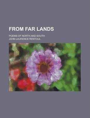 From Far Lands; Poems of North and South