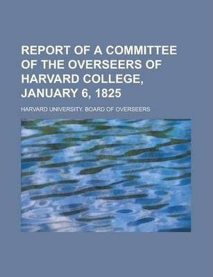 Report of a Committee of the Overseers of Harvard College, January 6, 1825