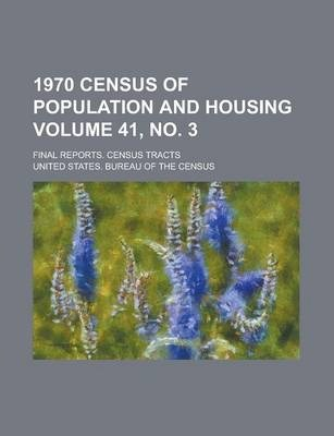 1970 Census of Population and Housing; Final Reports. Census Tracts Volume 41, No. 3