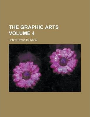 The Graphic Arts Volume 4