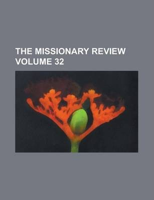 The Missionary Review Volume 32