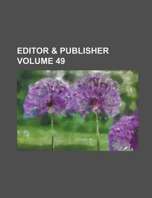 Editor & Publisher Volume 49
