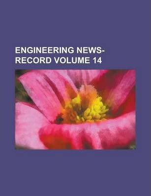 Engineering News-Record Volume 14