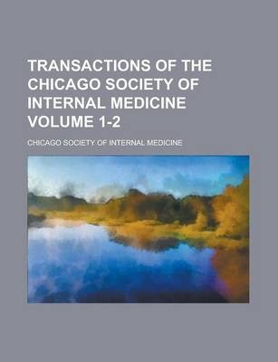 Transactions of the Chicago Society of Internal Medicine Volume 1-2