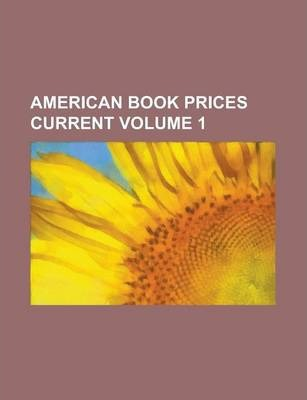 American Book Prices Current Volume 1