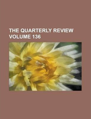 The Quarterly Review Volume 136