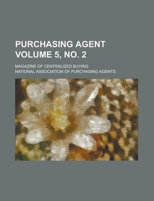 Purchasing Agent; Magazine of Centralized Buying Volume 5, No. 2