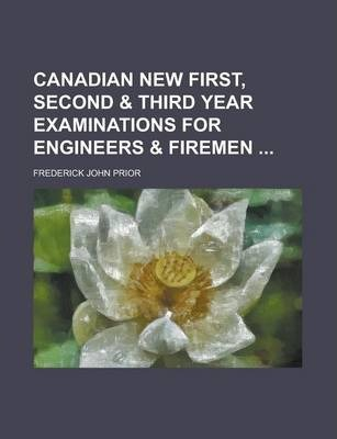 Canadian New First, Second & Third Year Examinations for Engineers & Firemen