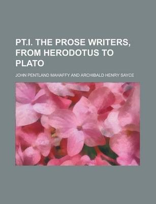 PT.I. the Prose Writers, from Herodotus to Plato