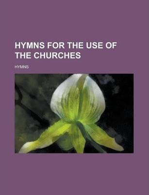Hymns for the Use of the Churches
