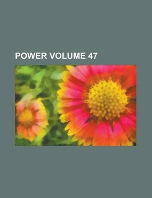 Power Volume 47