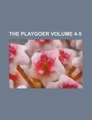 The Playgoer Volume 4-5