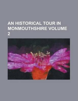 An Historical Tour in Monmouthshire Volume 2