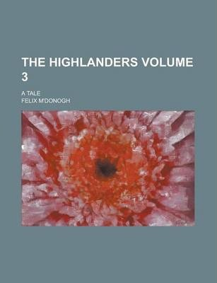 The Highlanders; A Tale Volume 3