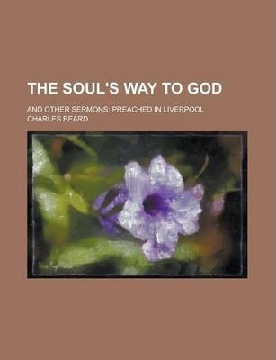 The Soul's Way to God; And Other Sermons