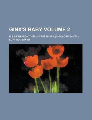 Ginx's Baby; His Birth and Other Misfortunes; [And] Lord Bantam Volume 2