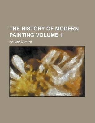 The History of Modern Painting Volume 1