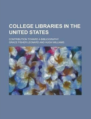 College Libraries in the United States; Contribution Toward a Bibliography