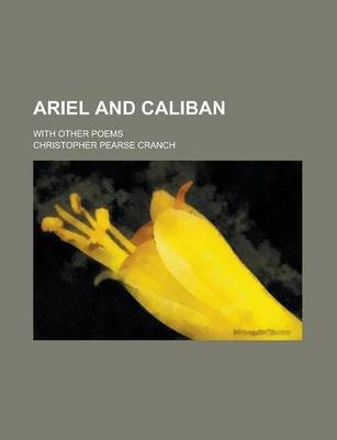 Ariel and Caliban; With Other Poems
