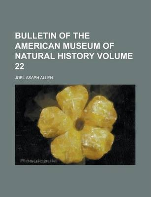 Bulletin of the American Museum of Natural History Volume 22