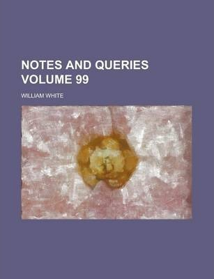 Notes and Queries Volume 99