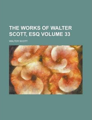 The Works of Walter Scott, Esq Volume 33