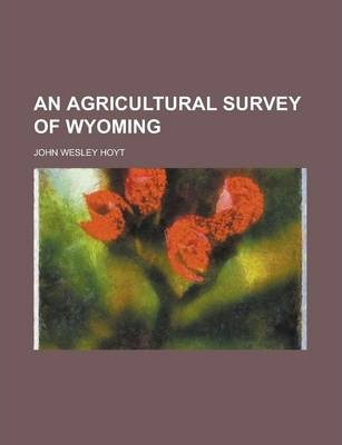 An Agricultural Survey of Wyoming
