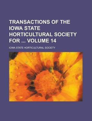 Transactions of the Iowa State Horticultural Society for Volume 14