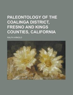 Paleontology of the Coalinga District, Fresno and Kings Counties, California