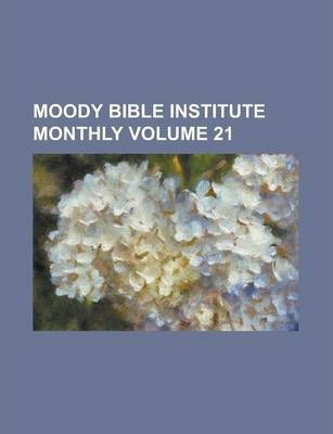 Moody Bible Institute Monthly Volume 21