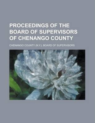 Proceedings of the Board of Supervisors of Chenango County