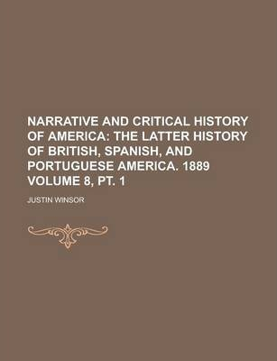Narrative and Critical History of America Volume 8, PT. 1