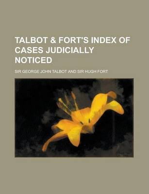Talbot & Fort's Index of Cases Judicially Noticed