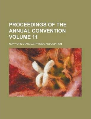 Proceedings of the Annual Convention Volume 11