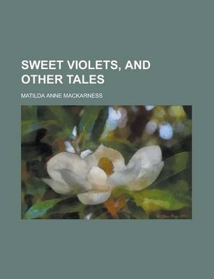 Sweet Violets, and Other Tales