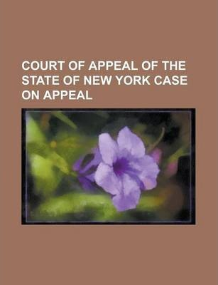 Court of Appeal of the State of New York Case on Appeal