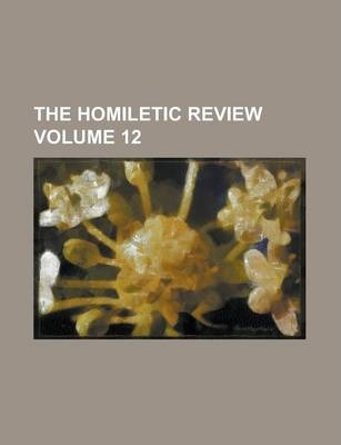 The Homiletic Review Volume 12