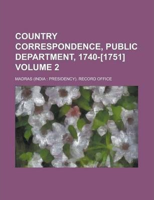 Country Correspondence, Public Department, 1740-[1751] Volume 2
