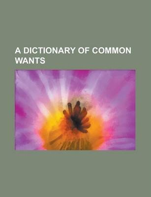 A Dictionary of Common Wants