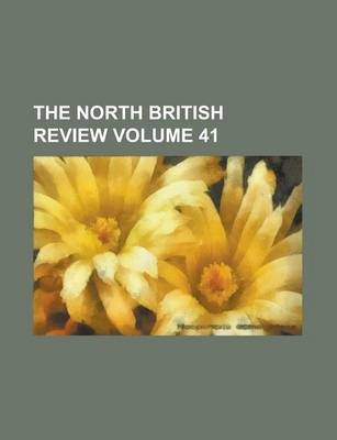 The North British Review Volume 41